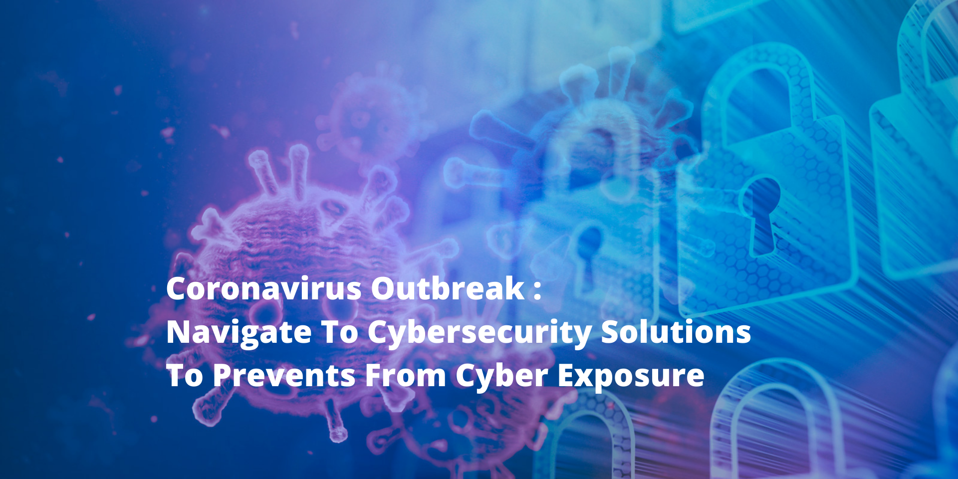 Coronavirus: Cybersecurity solutions