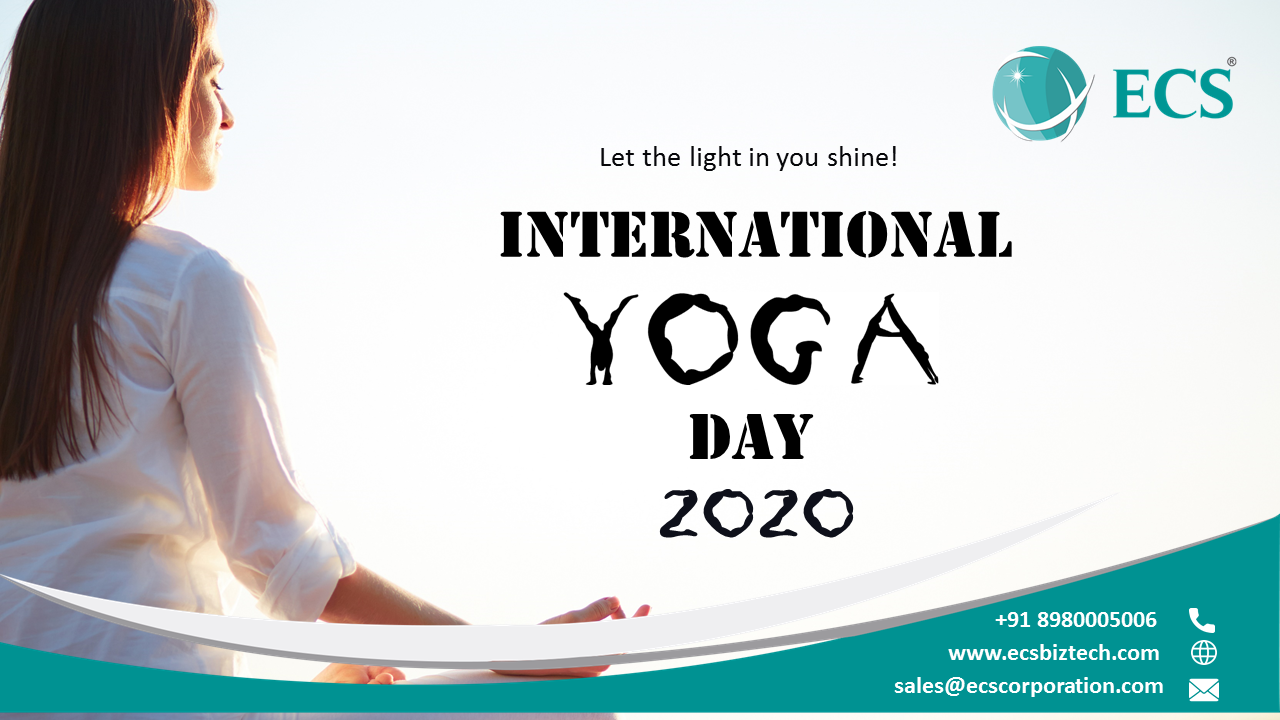 International Yoga Day 2020 A Day To Hang Out With Your Soul Ecs Biztech Ltd