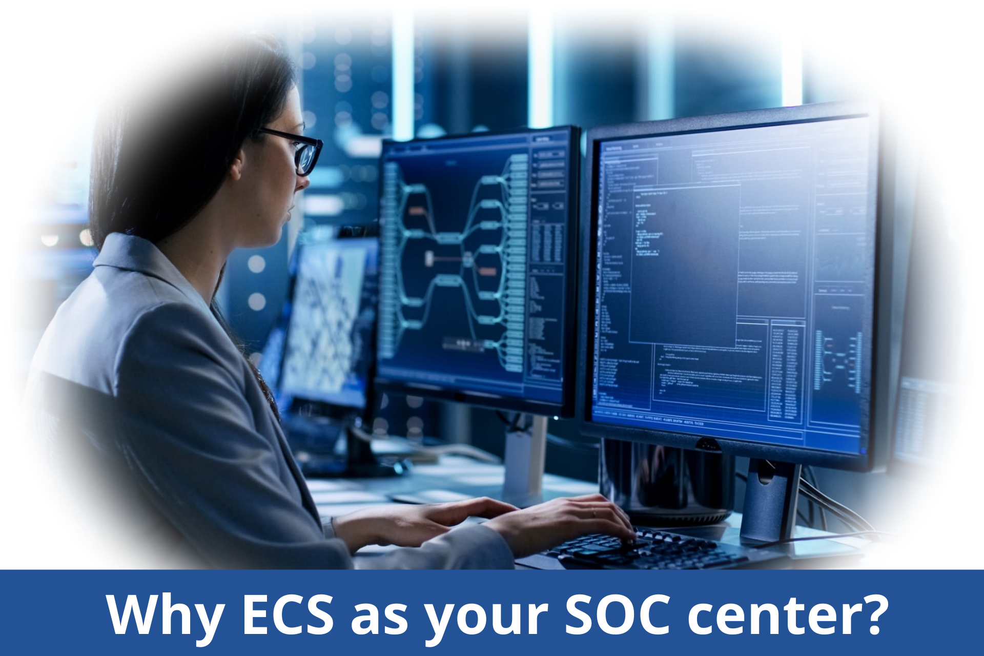 Why ECS as your SOC center_