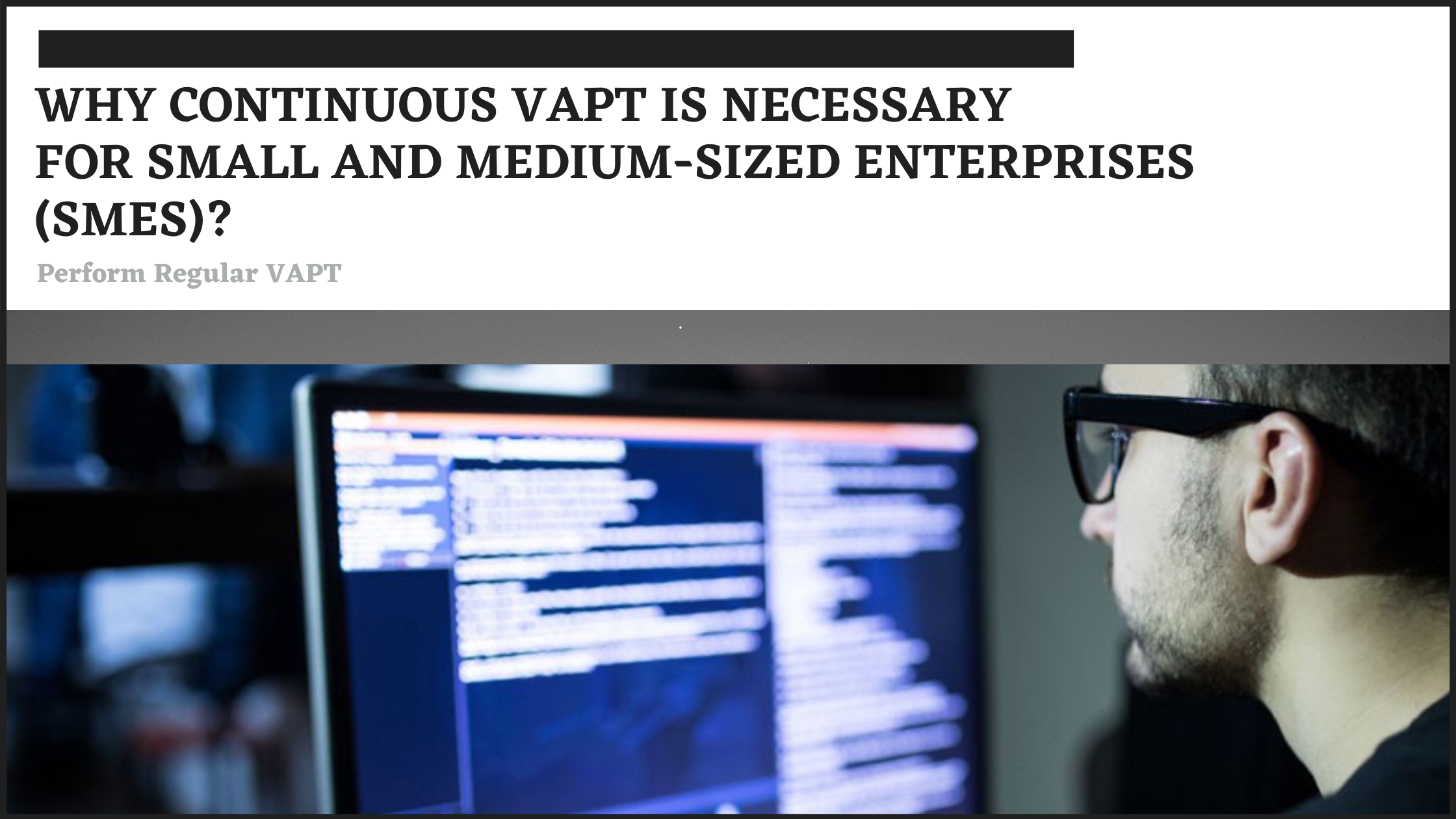 Why Continuous VAPT is necessary for SMEs?