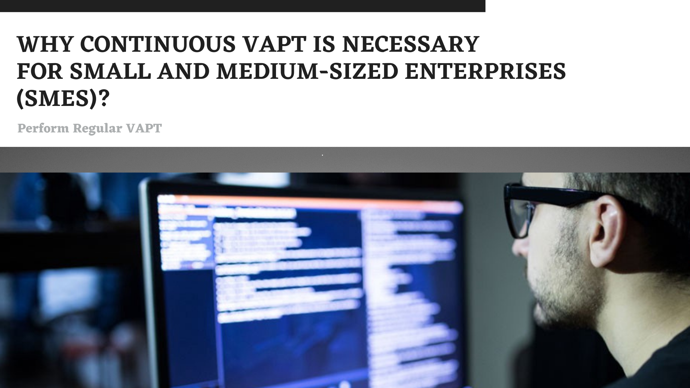 Why Continuous VAPT is necessary for SMEs_