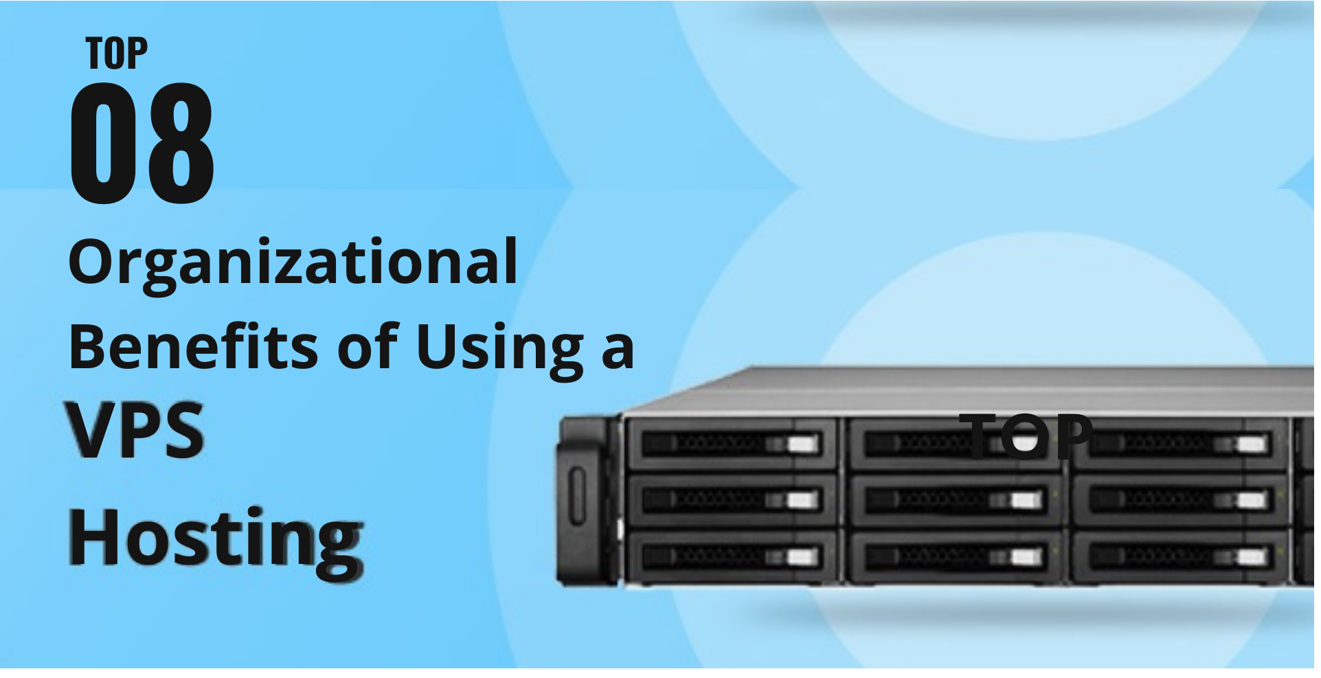 Top 8 Organizational Benefits of Using a VPS Hosting